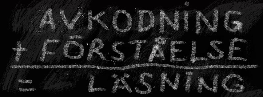 Text på svarta tavlan: avkodning + förståelse = läsning.